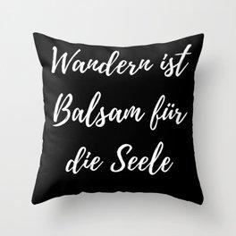 Wandern ist Balsam für die Seele Gift Idea Throw Pillow