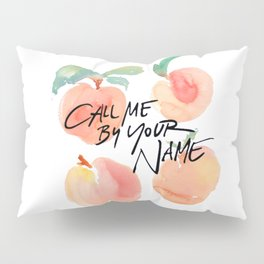 Call Me By Your Name - Peaches Pillow Sham