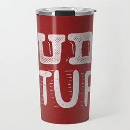 Dude Stuff Travel Mug