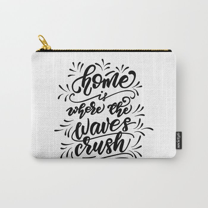 Home is where the waves crush Carry-All Pouch