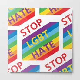 Stop HATE LGBT_04 by Victoria Deregus Metal Print