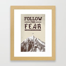 Follow The Fear Framed Art Print