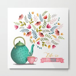 Beau-tea-ful Life Illustration Metal Print