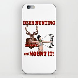 Deer hunting Find One with a Big Rack and Mount It iPhone Skin