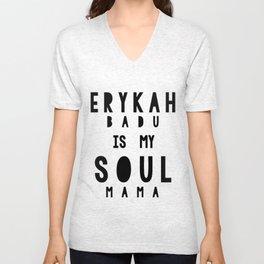 Erykah Badu is my Soul Mama Unisex V-Neck