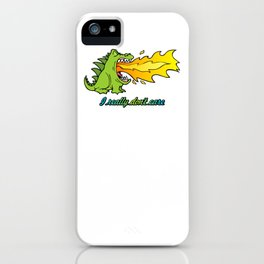 Dragon don't care iPhone Case