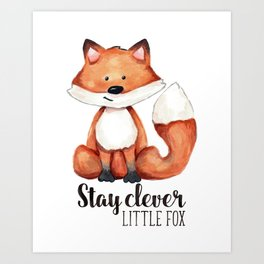 Stay Clever Little Fox Art Print