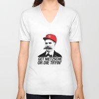 nietzsche V-neck T-shirts featuring Get nietzsche or die tryin' by Carlos Paboudjian