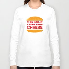 Royale with Cheese Long Sleeve T-shirt