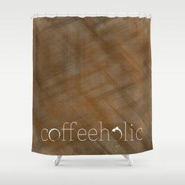 Coffeeholic Shower Curtain