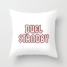 "A Perfect Gift For Anyone Who Loves Waiting Or Being On Standby ""Duel Standby"" T-shirt DesignMatch Throw Pillow"