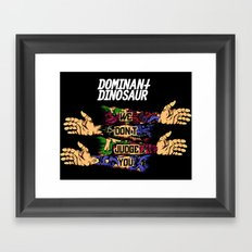 We Don't Judge You Framed Art Print