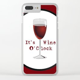 It's Wine O'Clock Clear iPhone Case
