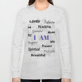 I AM... Positive Affirmation Long Sleeve T-shirt