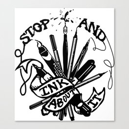 Stop And Ink About It Canvas Print