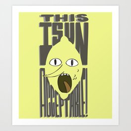 This is Unacceptable!!! Art Print