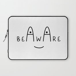 Be Aware Laptop Sleeve