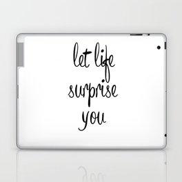 Let life surprise you Laptop & iPad Skin