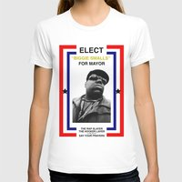 biggie smalls T-shirts featuring Biggie Smalls for Mayor by tracygrahamcracker
