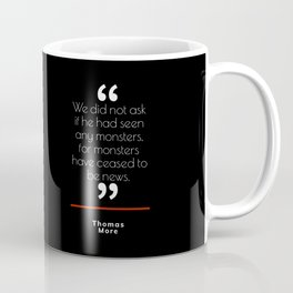 When Monsters Cease To Be Coffee Mug