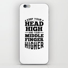 Head High Middle Finger Higher Sarcastic Humor unisex T-Shirt iPhone Skin