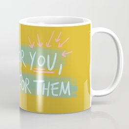 """""""Do It For You and Not for Them"""" Quote Design Coffee Mug"""