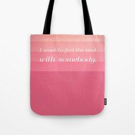 somebody (who loves me) Tote Bag