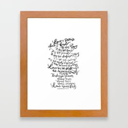 Love is Patient, Love is Kind -1 Corinthians 13:4-8 Framed Art Print