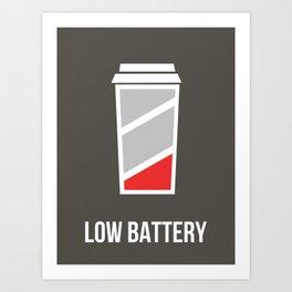 Low Battery - Coffee Art Print