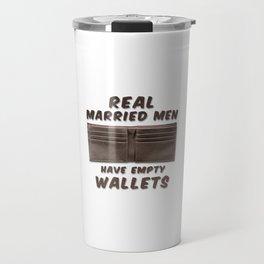 Real Married Men Have Empty Wallets Travel Mug