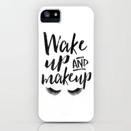 WAKE UP And MAKEUP, Salon Decor,Bedroom Decor,Girls Room Decor,Fashion Art,Modern Art,Printable Wall iPhone Case
