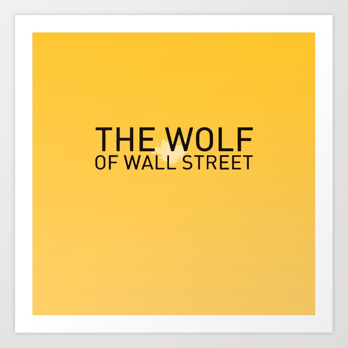 The Wolf of Wall Street Art Print by kit4na | Society6