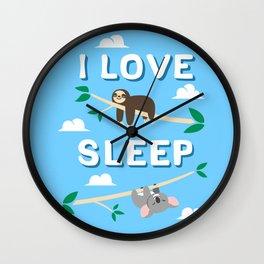 i love sleep Wall Clock