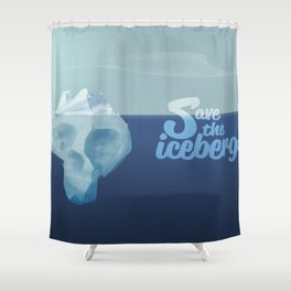 Save the icebergs, stop climate change ! Shower Curtain