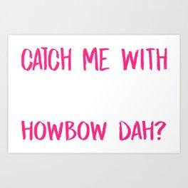 Catch Me With Pixie Dust Howbow Dah Art Print