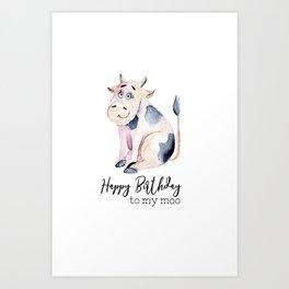 Happy Birthday to my moo Art Print