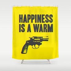 Happiness is a Warm Gun Shower Curtain