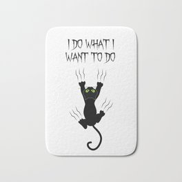 Cat Lover I Do What I Want to Do Bath Mat