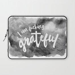 I am fucking grateful (Grey) Laptop Sleeve