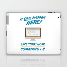 It Can Happen Here - Save Your Work! - Mac Version Laptop & iPad Skin