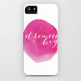 Dream Big Hot Pink Watercolour Spot iPhone Case