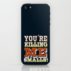 you're killing me smalls... funny sandlot the movie quote... iPhone & iPod Skin