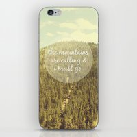 the mountains are calling iPhone & iPod Skins featuring The Mountains are Calling by Jillian Audrey