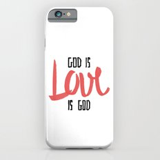 God is LOVE is God Slim Case iPhone 6s