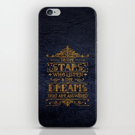To the stars who listen iPhone Skin