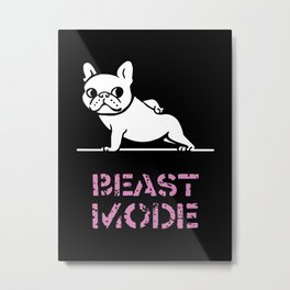 BEAST MODE FRENCH BULLDOG Metal Print
