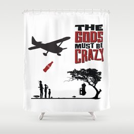 The Gods Must be Crazy Shower Curtain