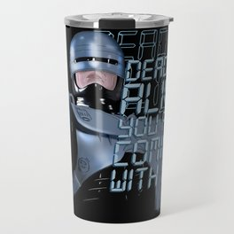 Dead or alive Travel Mug