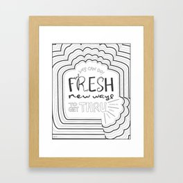 Fresh New Ways – Grey Framed Art Print