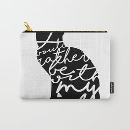 Rather Be With My Cat Carry-All Pouch